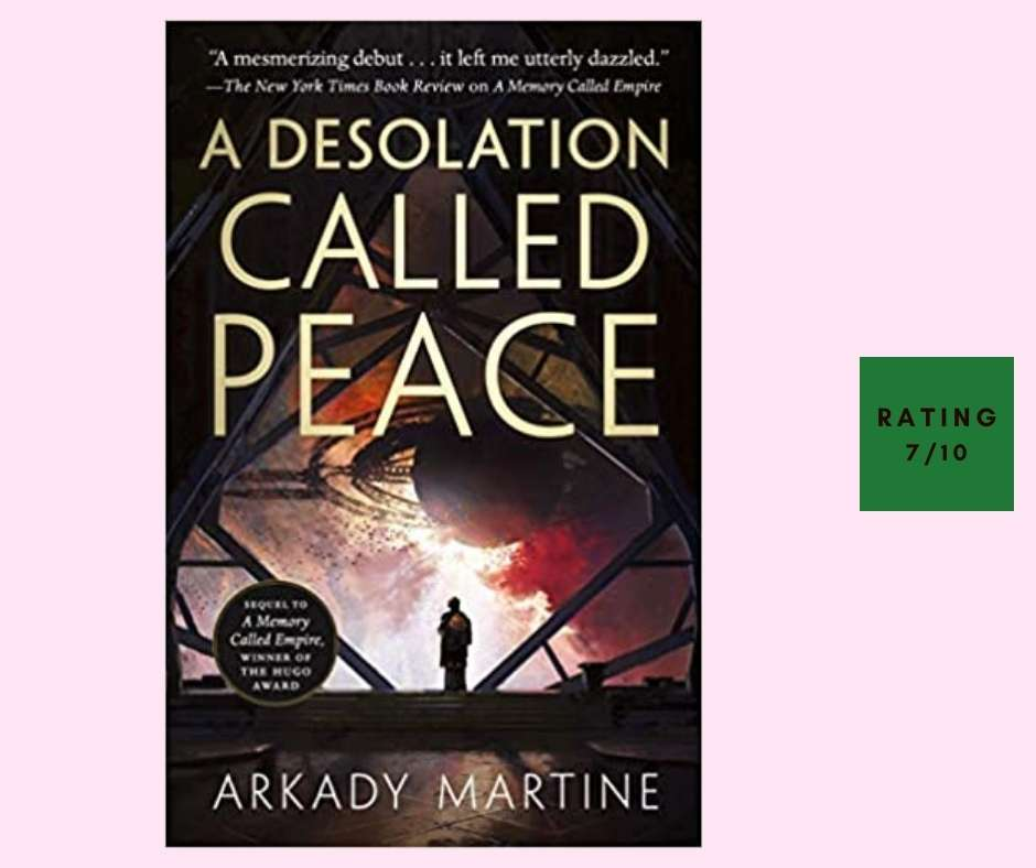 Arkady Martine A Desolation Called Peace review