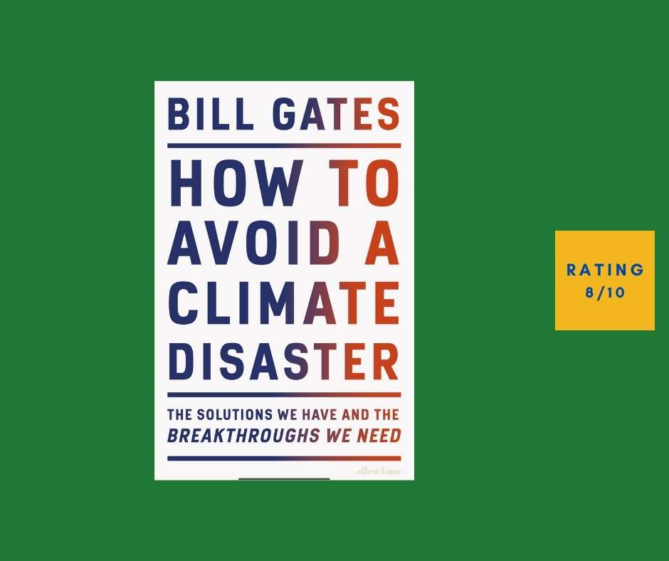 Bill Gates How to Avoid a Climate DisaSTER REVIEW