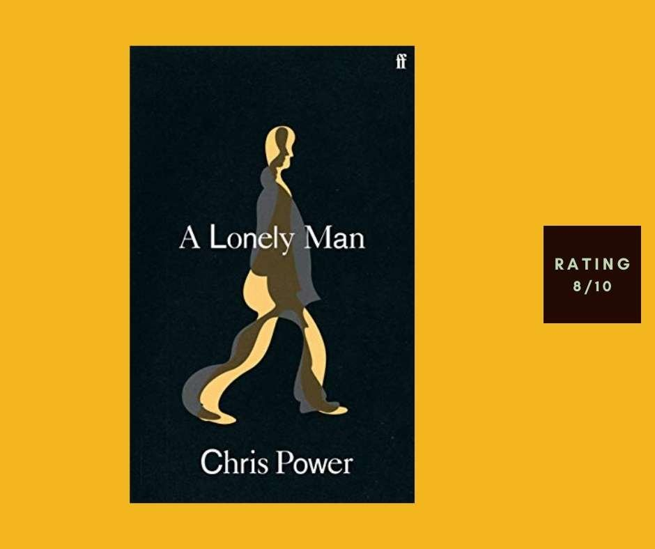 Chris Power A Lonely Man review
