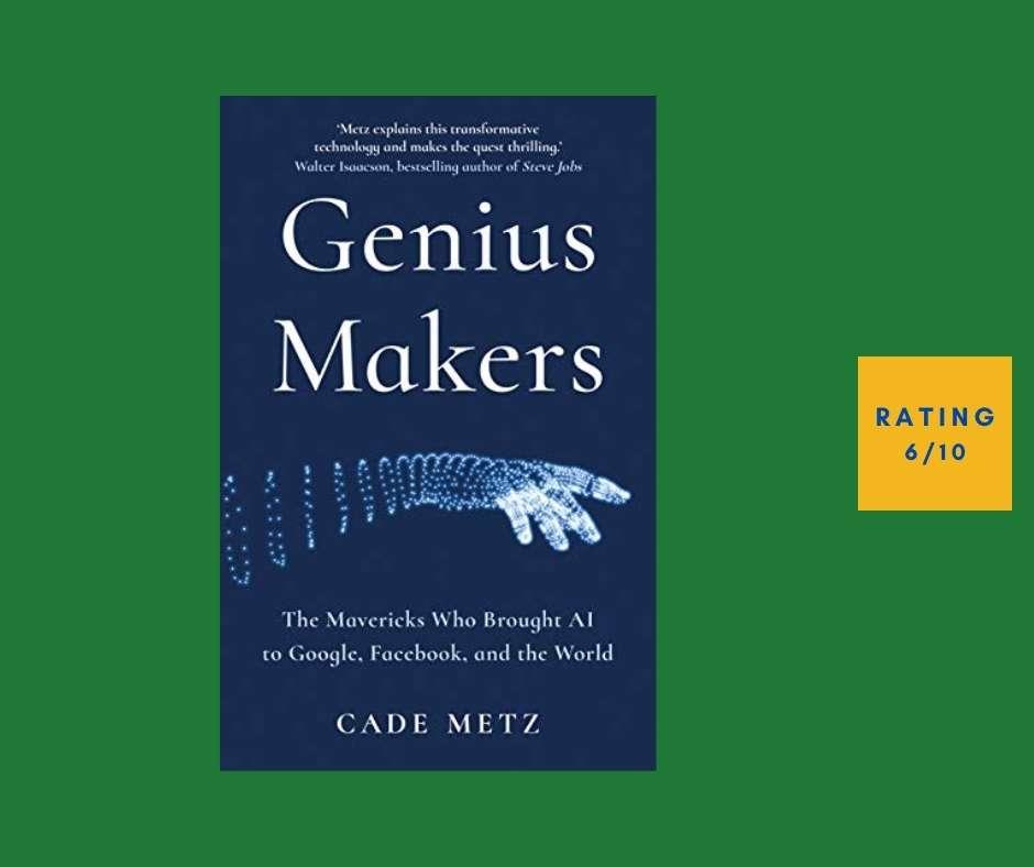 Cade Metz The Genius Makers review