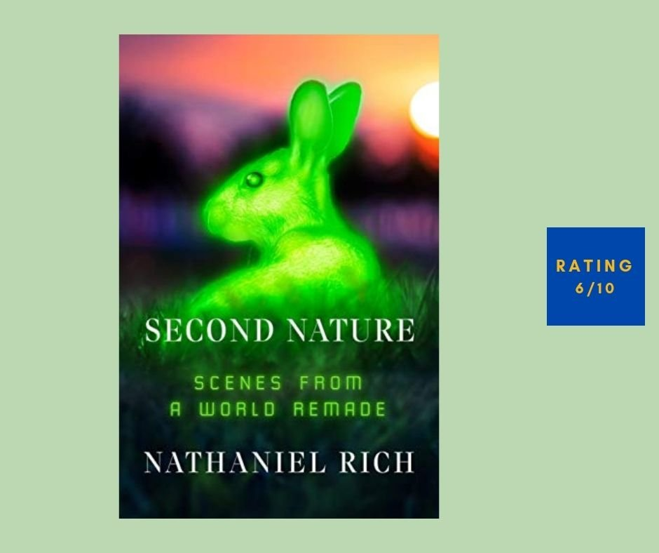 Nathaniel Rich Second Nature review