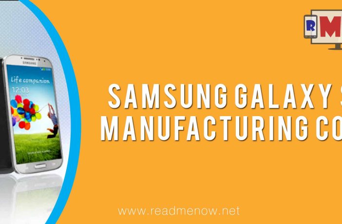 galaxy s4 manufacturing cost