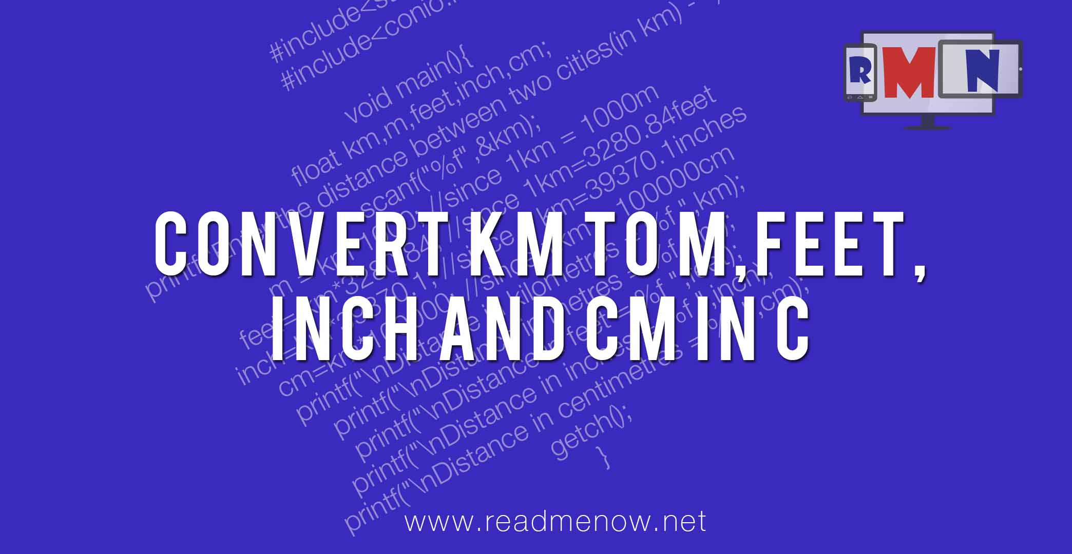Convert km to m,feet,inch and cm in C - ReadMeNow