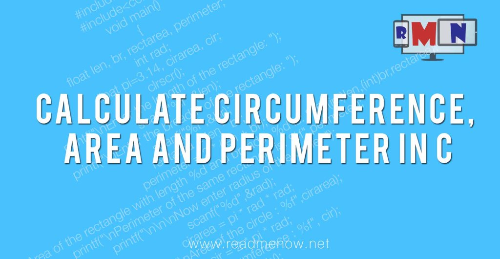 calculate circumference, area and perimeter in C