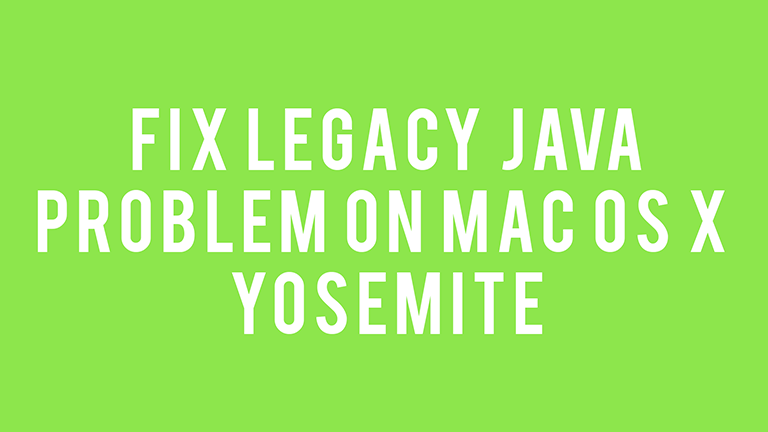fix legacy java problem mac os x yosemite