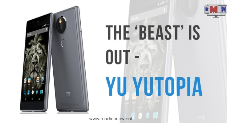 YU Yutopia – The 'Beast' from Micromax is out.