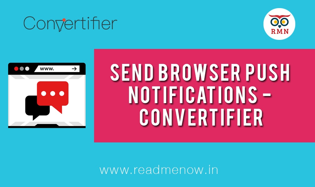 Send Browser Push Notifications - Convertifier