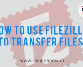 How to use Filezilla to Transfer Files