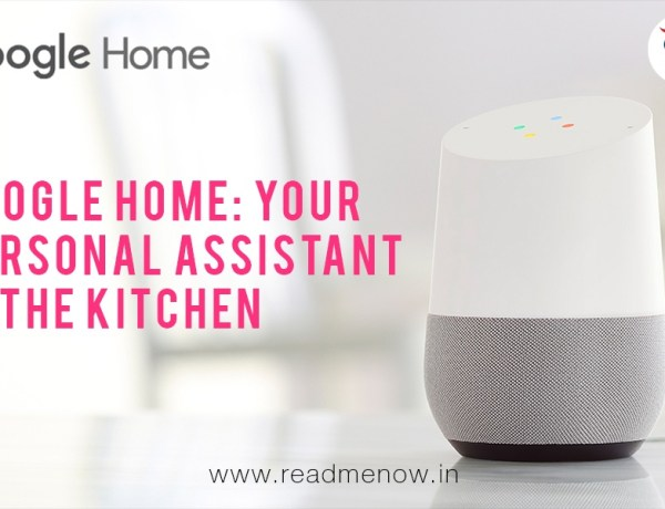 Google Home: Your Personal Assistant in the Kitchen