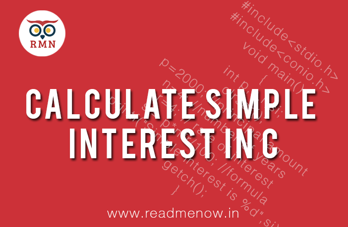 Calculate Simple Interest in C