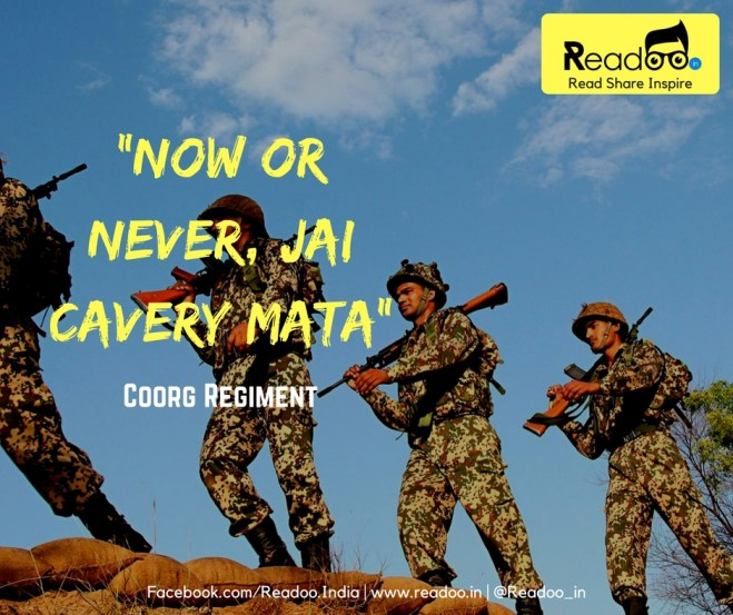 Coorg Regiment (Decommissioned now): Now or Never, Jai Cavery Mata