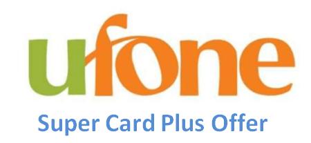 Ufone Super Card Plus Offer