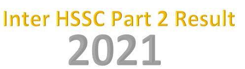 Inter HSSC Part 2 Result 2021
