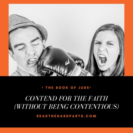 The Book of Jude: Contend for the Faith (Without Being Contentious)
