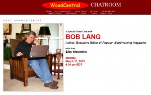 I'll be chatting on WoodCentral March 11 at 9:30pm EST. Click on the image for more details.