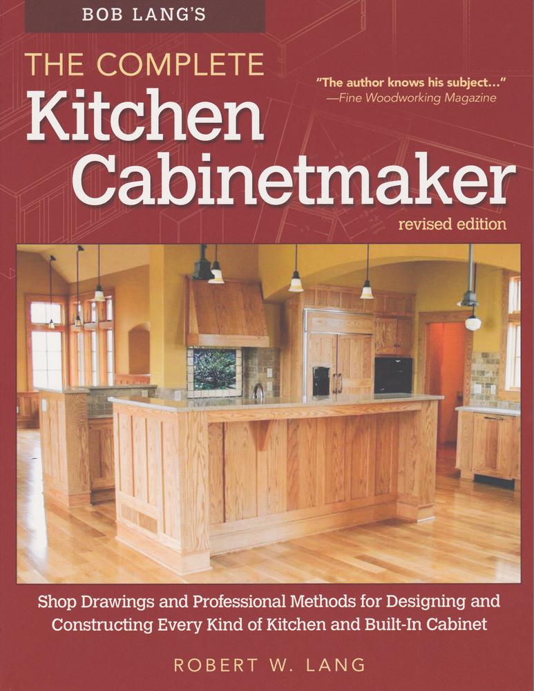 Bob Lang's Complete Kitchen Cabinetmaker