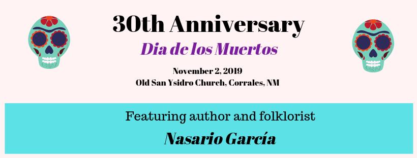 30th Anniversay Dia de los Muertos November 2, 2019