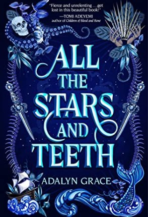 Book Review: All the Stars and Teeth by Adalyn Grace