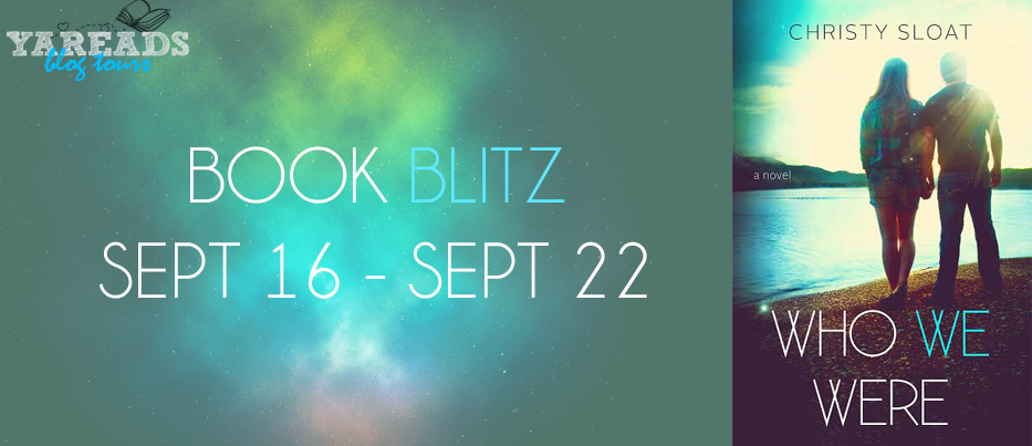 Book Blitz: Who We Were by Christy Sloat + GIVEAWAY!!!