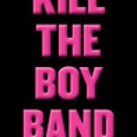 ARC Review: Kill the Boy Band by Goldy Moldavsky !!!