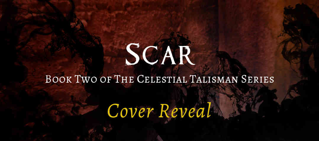 Cover Reveal for Scar: Celestial Talisman #2 by Caitlin O'Connor + Guest Post!