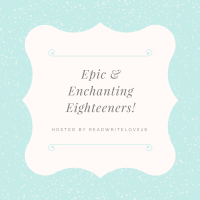 Epic & Enchanting 18ers Celebration Part 2 + Grand Prize Giveaway!!!