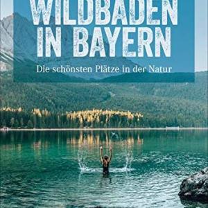 Wildbaden in Bayern, Wild Swimming Bayern