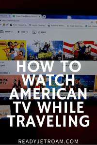 how to watch american tv while traveling