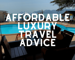Affordable Luxury Travel Advice
