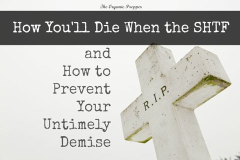 How You'll Die When the SHTF