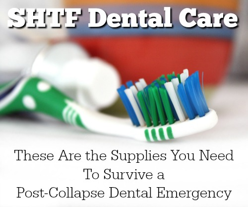 SHTF Dental Care: These Are the Supplies You Need To Survive a Post-Collapse Dental Emergency