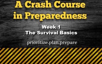 A Crash Course in Preparedness – Week 1 – The Survival Basics