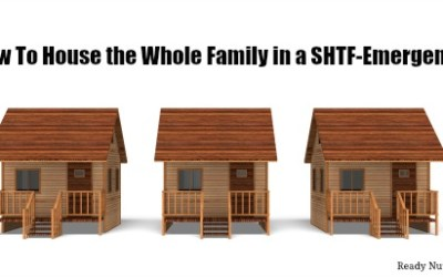 How To House the Whole Family in a SHTF-Emergency