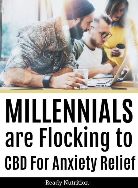 Recent surveys and studies have found that anxiety is a common challenge for many - and Millennials, in particular, are struggling. Could CBD be the answer? #ReadyNutrition #NaturalMedicine #Anxiety