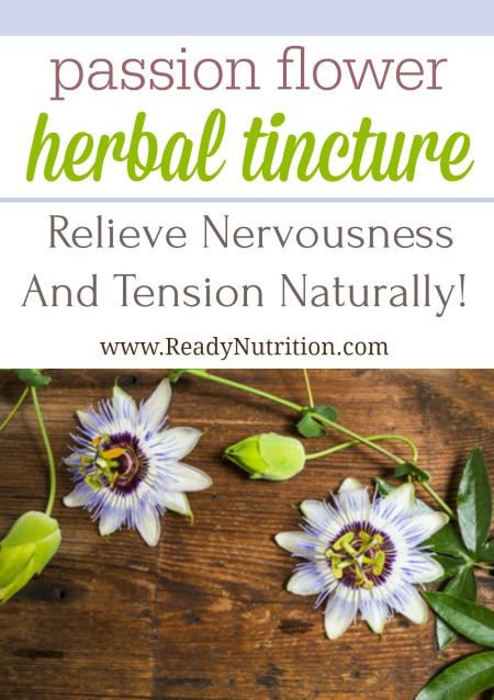 Passion Flower Herbal Tincture Relieve Nervousness And Tension Naturally Ready Nutrition