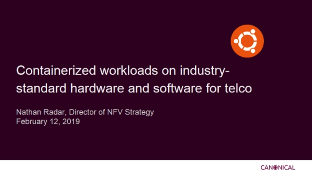 Containerised Workloads on Industry-Standard Hardware and Software for Telco