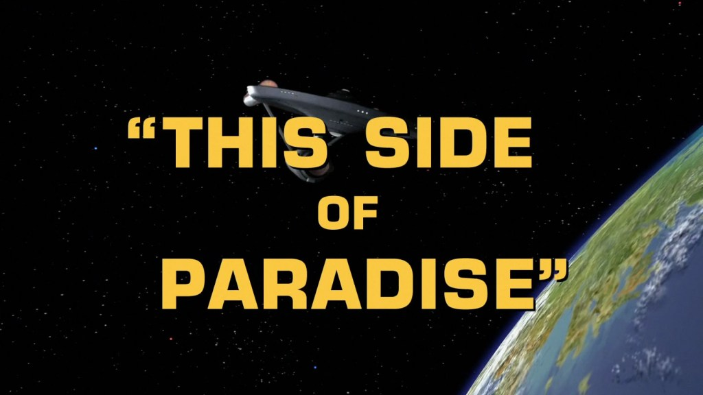 Star Trek - This Side of Paradise - Recap