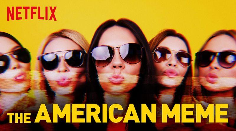 The American Meme Netflix Review