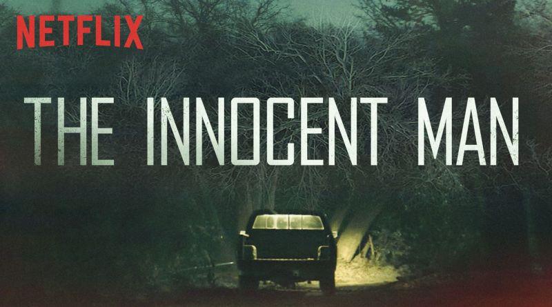 The Innocent Man - Netflix - Review