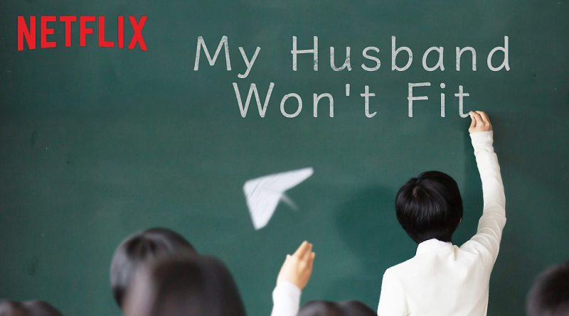My Husband Won't Fit Netflix Original Review