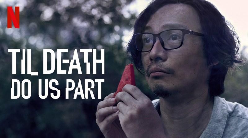 Til Death Do Us Part (Netflix) Season 1 review