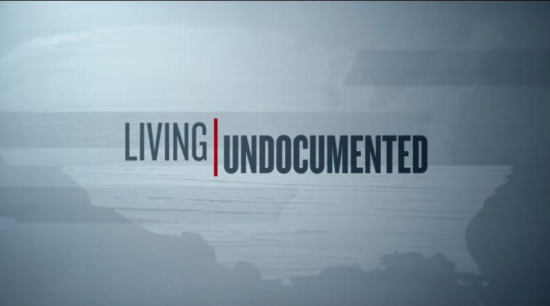 Netflix Series Living Undocumented Season 1