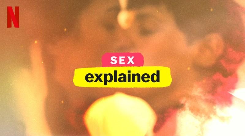 Netflix Series Sex Explained Season 1