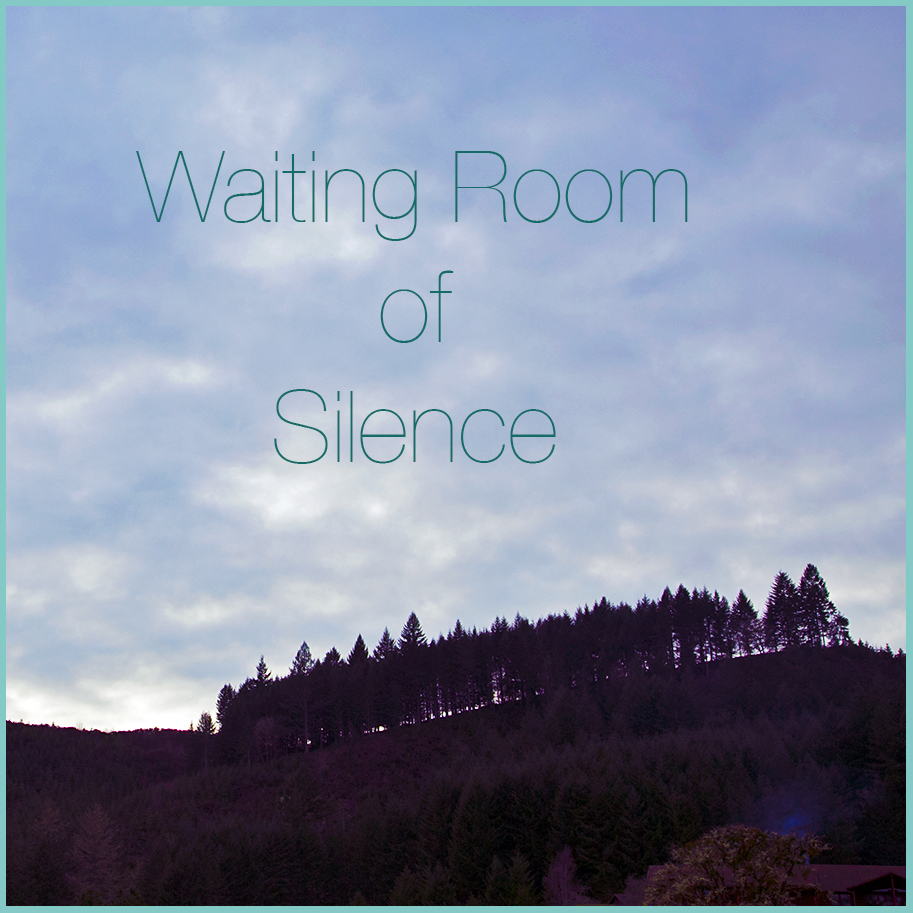 Waiting Room of Silence
