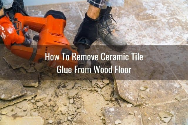 how to remove tile grout tile adhesive