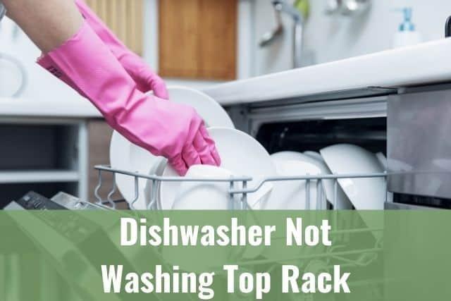 dishwasher not washing top rack ready