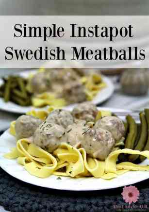 You are going to love this simple recipe for making Swedish Meatballs in your Instant Pot