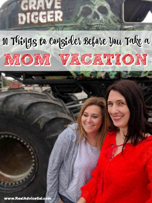 10 Things to Consider Before You Take a Mom Vacation