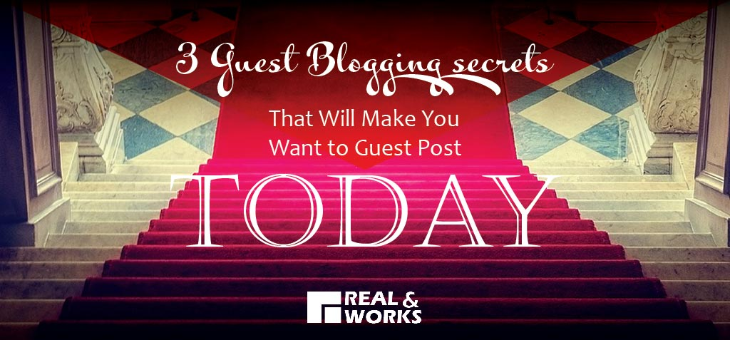 3 Guest Blogging secrets, That will make you want to guest post today.
