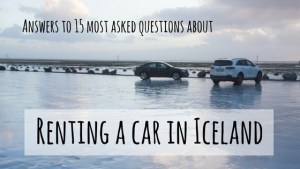 Renting a car in Iceland - answers to 15 most asked questions